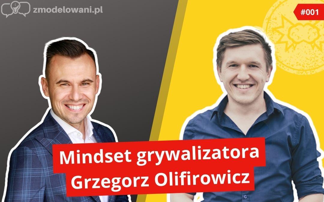 Mindset grywalizatora – Grzegorz Olifirowicz #001