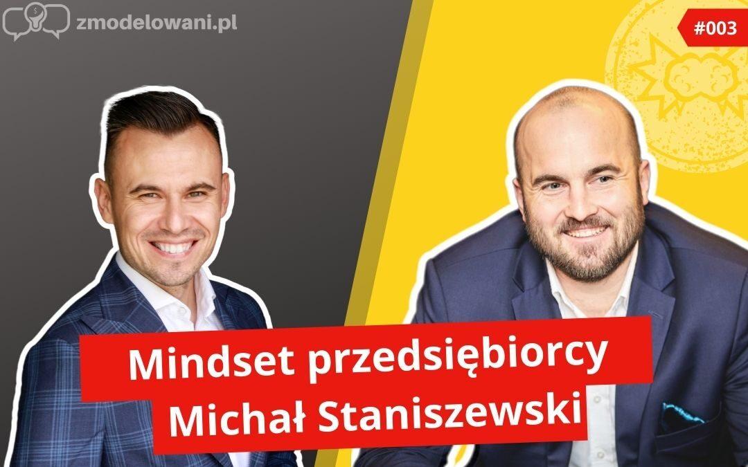 Mindset przedsiębiorcy – Michał Staniszewski #003