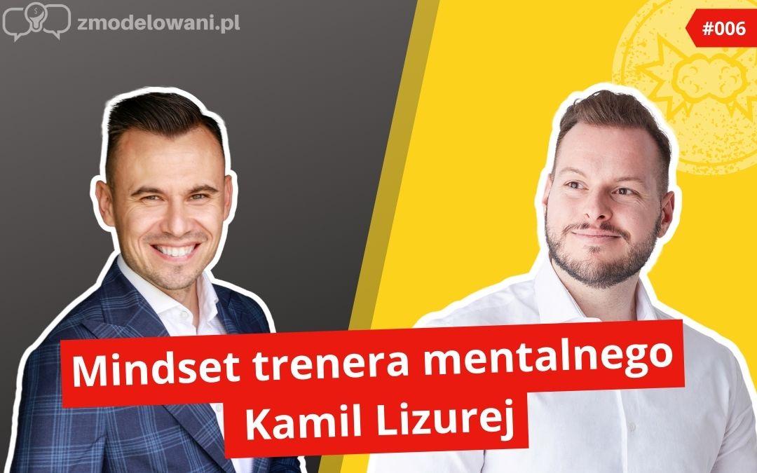Mindset trenera mentalnego – Kamil Lizurej #006