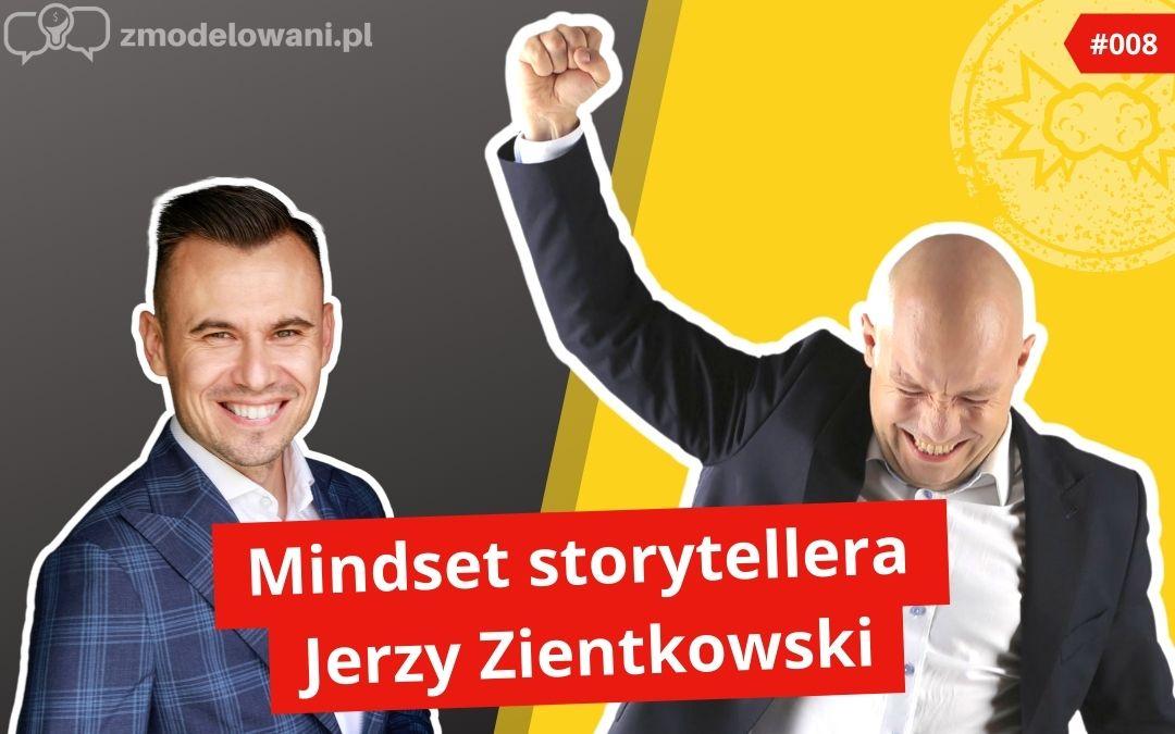 Mindset storytellera – Jerzy Zientkowski
